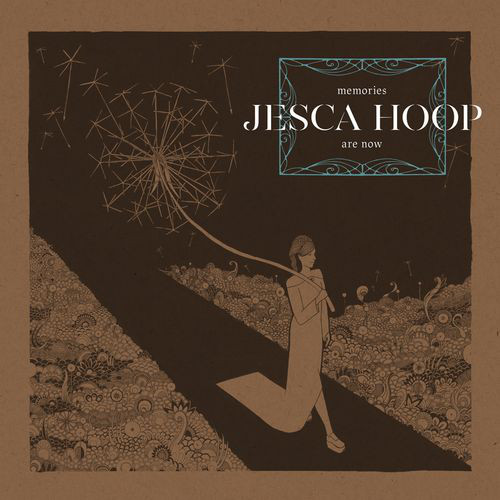 Jesca Hoop - Memories Are Now - Cover